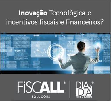 A FiscALL - Inovação Tecnológica em Incentivos Fiscais e Financeiros