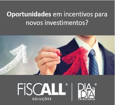 A FiscALL - Oportunidades em incentivos para novos Investimentos